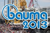 Don't miss the 30th anniversary exhibition Bauma 2013